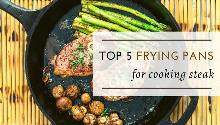 Best Pans to Cook Steak